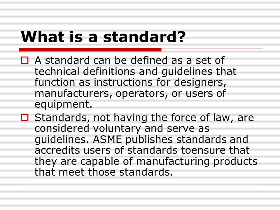 What is a standard