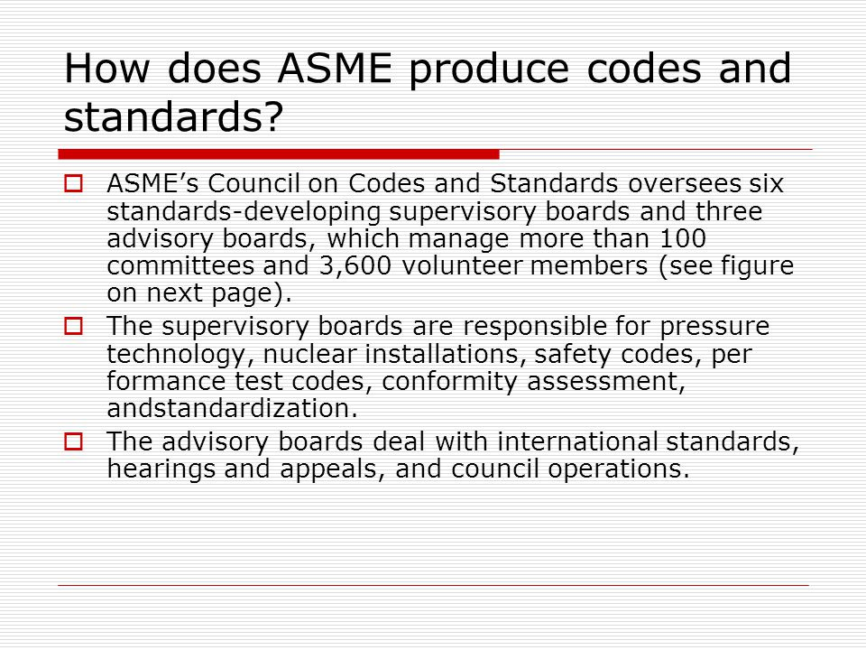How does ASME produce codes and standards