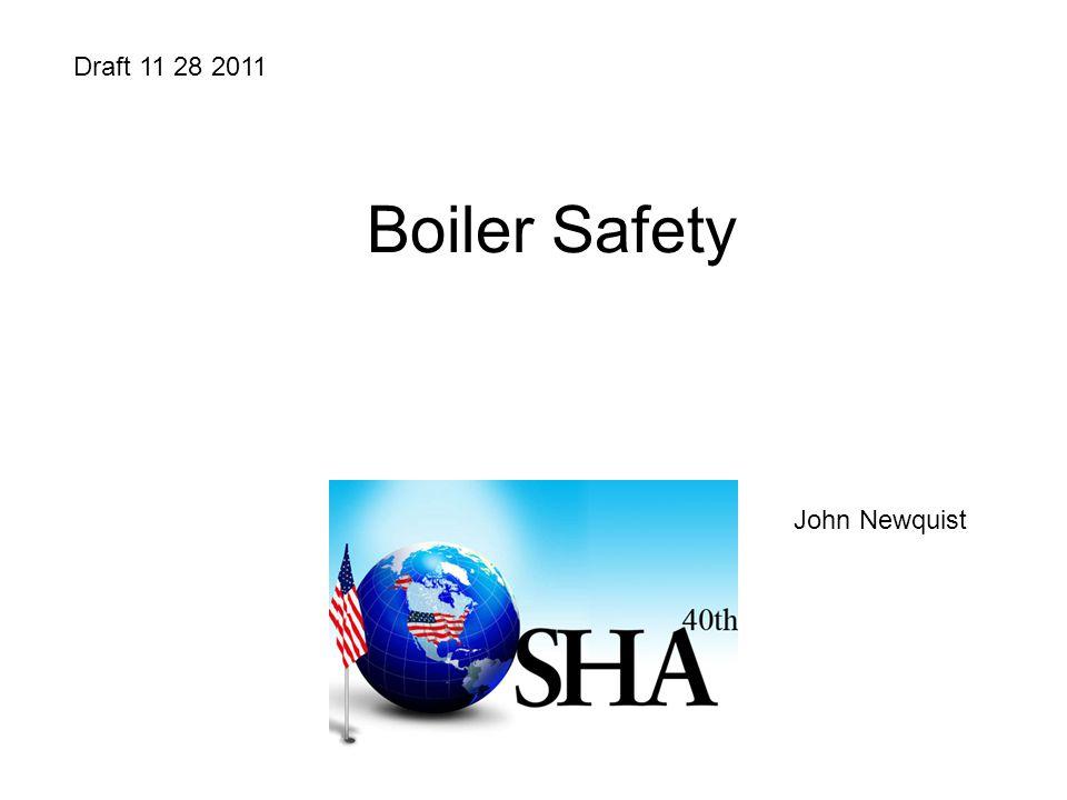Draft 11 28 2011 Boiler Safety John Newquist