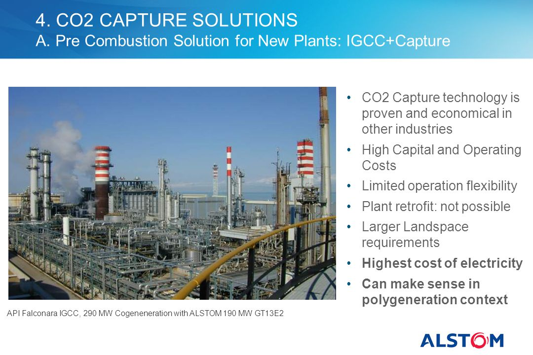 4. CO2 CAPTURE SOLUTIONS A. Pre Combustion Solution for New Plants: IGCC+Capture