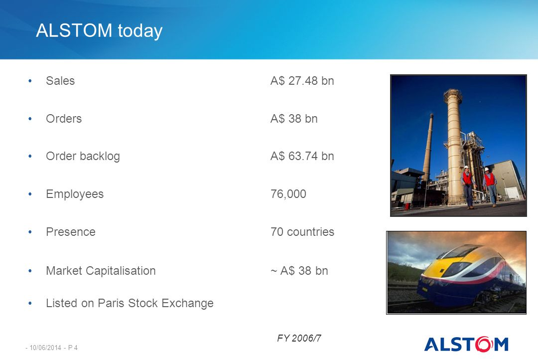 ALSTOM today Sales A$ bn Orders A$ 38 bn