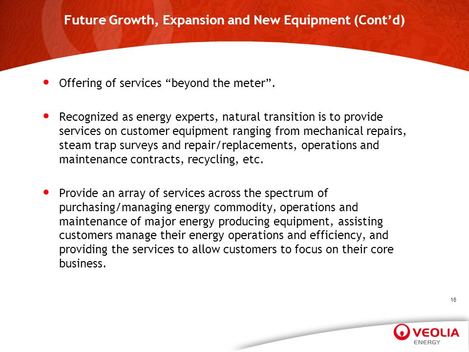 Future Growth, Expansion and New Equipment (Cont'd)