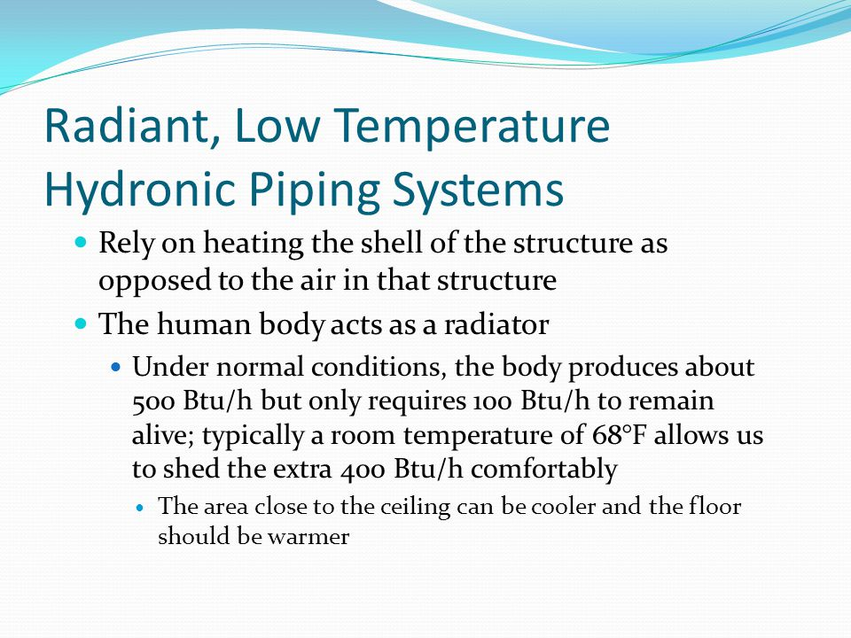 Radiant, Low Temperature Hydronic Piping Systems