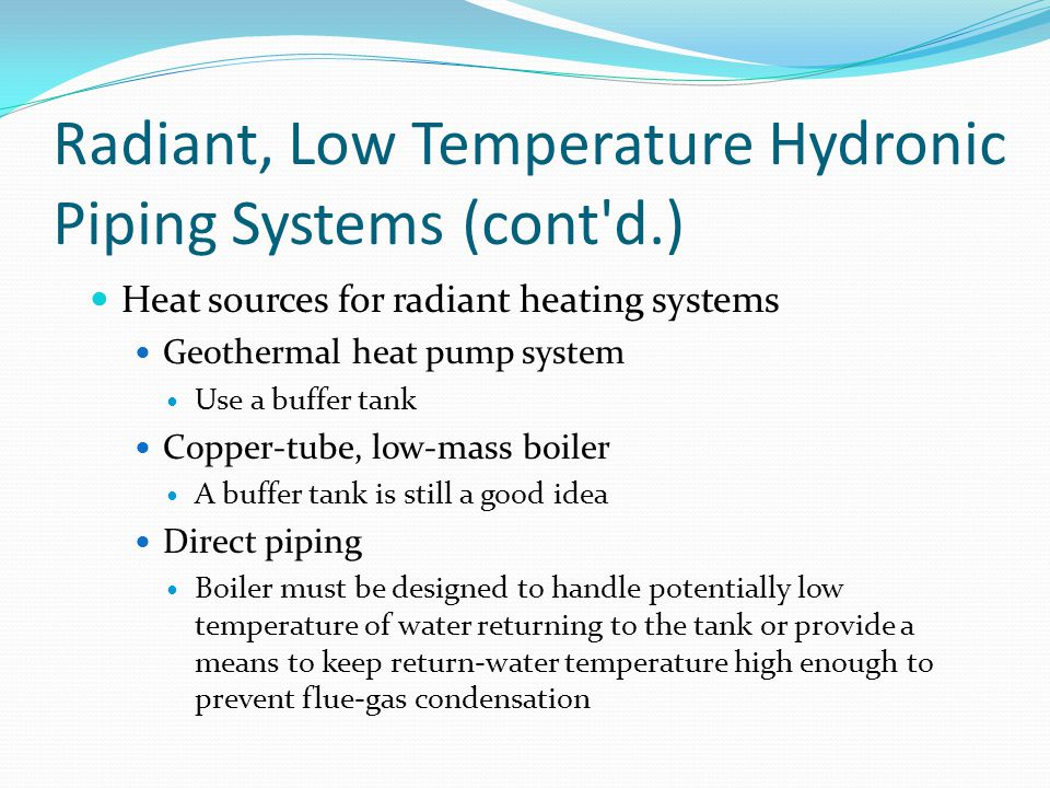 Radiant, Low Temperature Hydronic Piping Systems (cont d.)‏