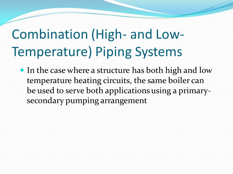 Combination (High- and Low-Temperature) Piping Systems