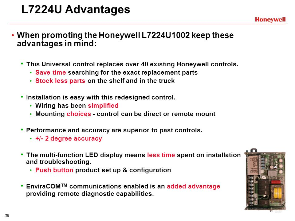 L7224U Advantages When promoting the Honeywell L7224U1002 keep these advantages in mind: