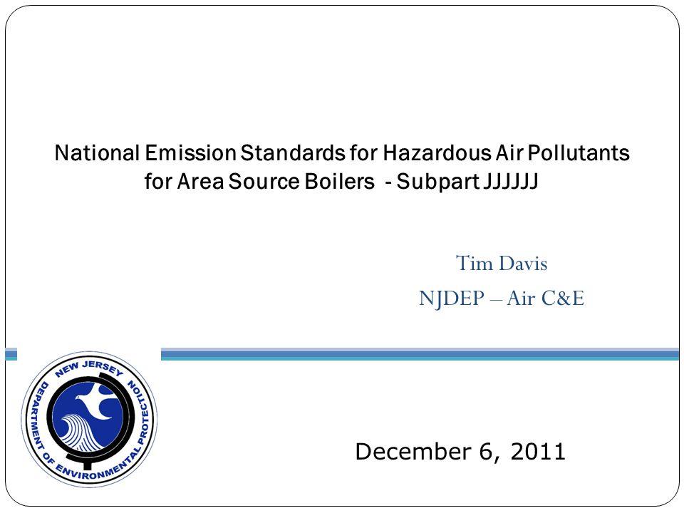 Tim Davis NJDEP – Air C&E