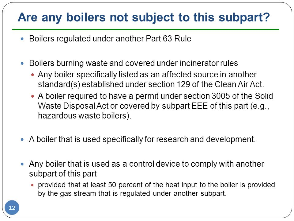 Are any boilers not subject to this subpart