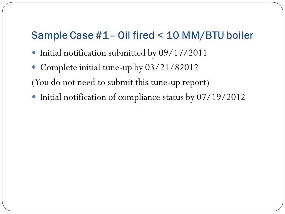 Sample Case #1– Oil fired < 10 MM/BTU boiler