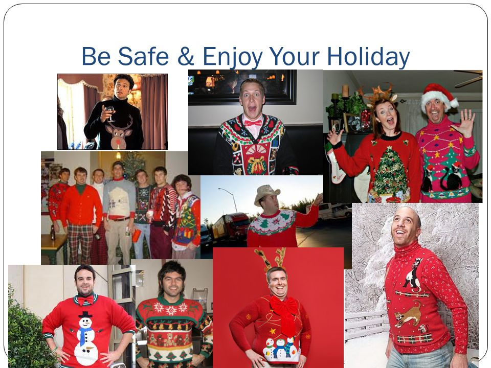 Be Safe & Enjoy Your Holiday