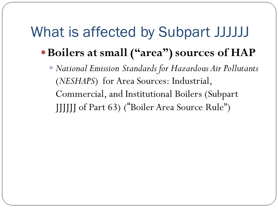 What is affected by Subpart JJJJJJ