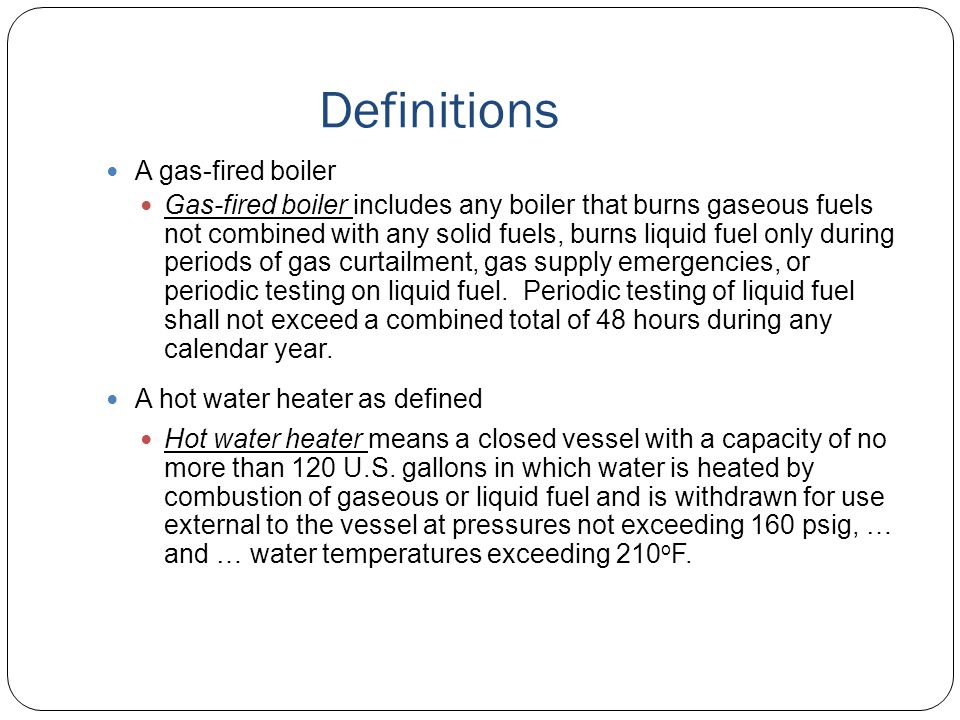 Definitions A gas-fired boiler