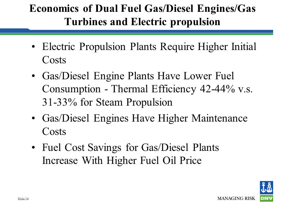 Economics of Dual Fuel Gas/Diesel Engines/Gas Turbines and Electric propulsion