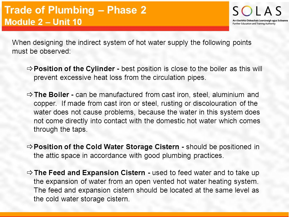When designing the indirect system of hot water supply the following points must be observed: