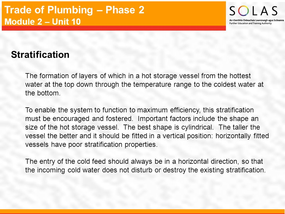 Stratification The formation of layers of which in a hot storage vessel from the hottest.