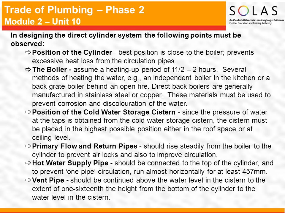 In designing the direct cylinder system the following points must be observed: