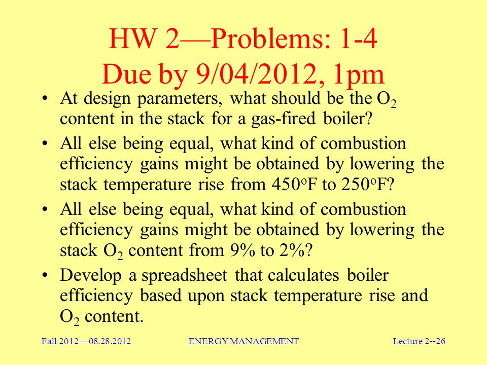 HW 2—Problems: 1-4 Due by 9/04/2012, 1pm