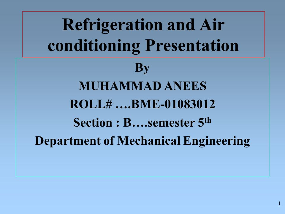 Refrigeration and Air conditioning Presentation