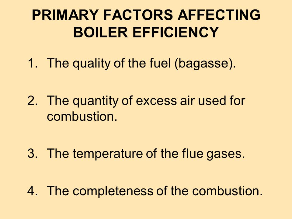 PRIMARY FACTORS AFFECTING BOILER EFFICIENCY
