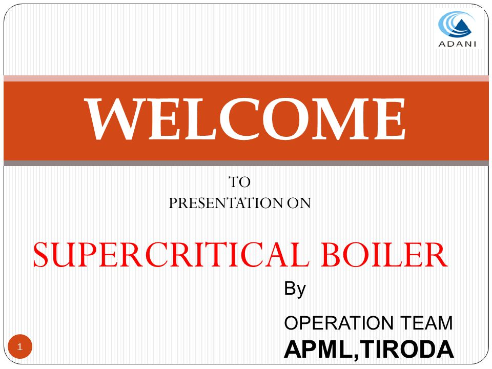TO PRESENTATION ON SUPERCRITICAL BOILER