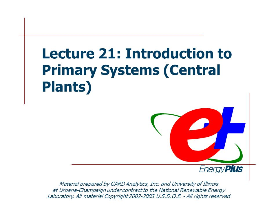 Lecture 21: Introduction to Primary Systems (Central Plants)
