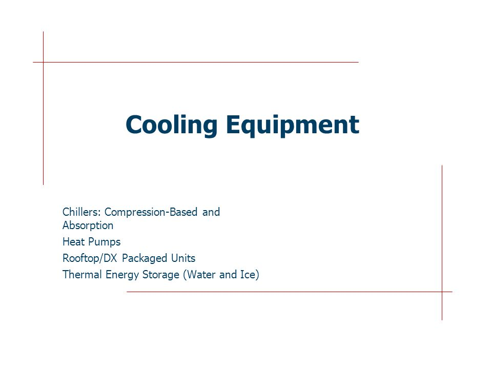 Cooling Equipment Chillers: Compression-Based and Absorption