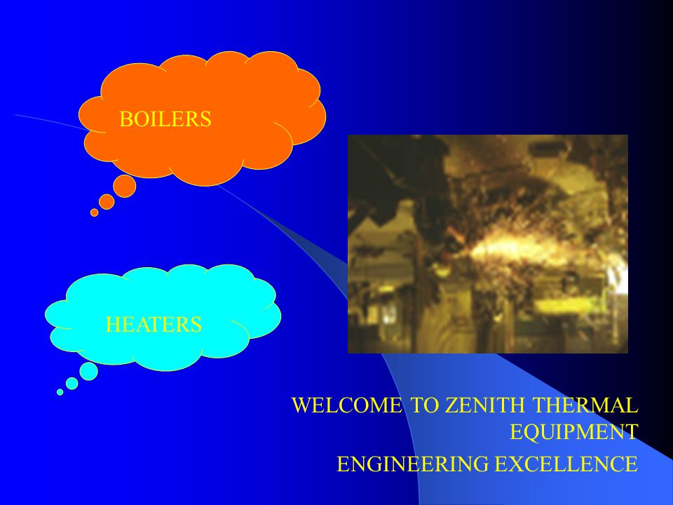 WELCOME TO ZENITH THERMAL EQUIPMENT ENGINEERING EXCELLENCE