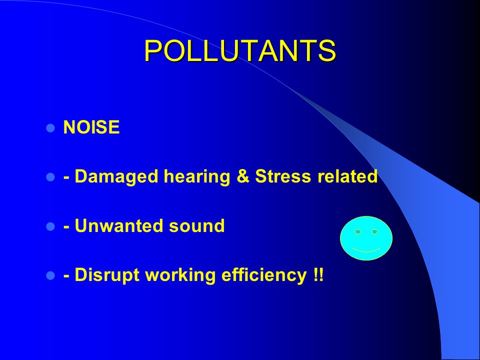 POLLUTANTS NOISE - Damaged hearing & Stress related - Unwanted sound