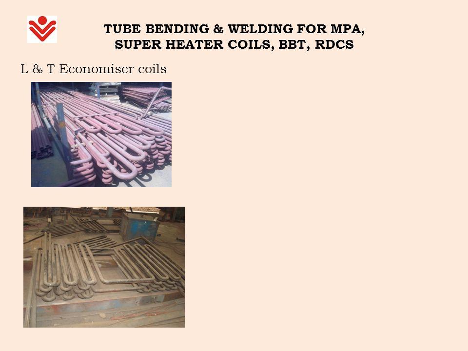 TUBE BENDING & WELDING FOR MPA, SUPER HEATER COILS, BBT, RDCS