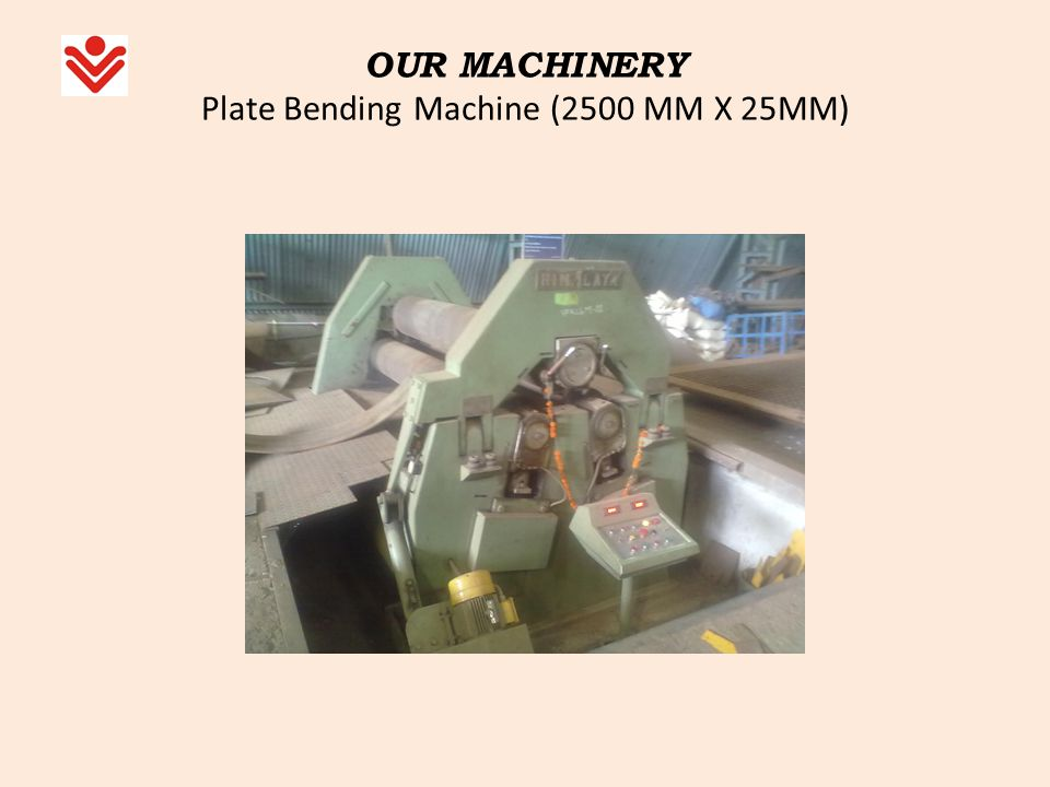 OUR MACHINERY Plate Bending Machine (2500 MM X 25MM)