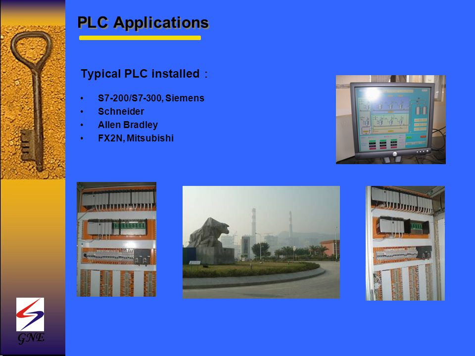 PLC Applications GNE Typical PLC installed: S7-200/S7-300, Siemens