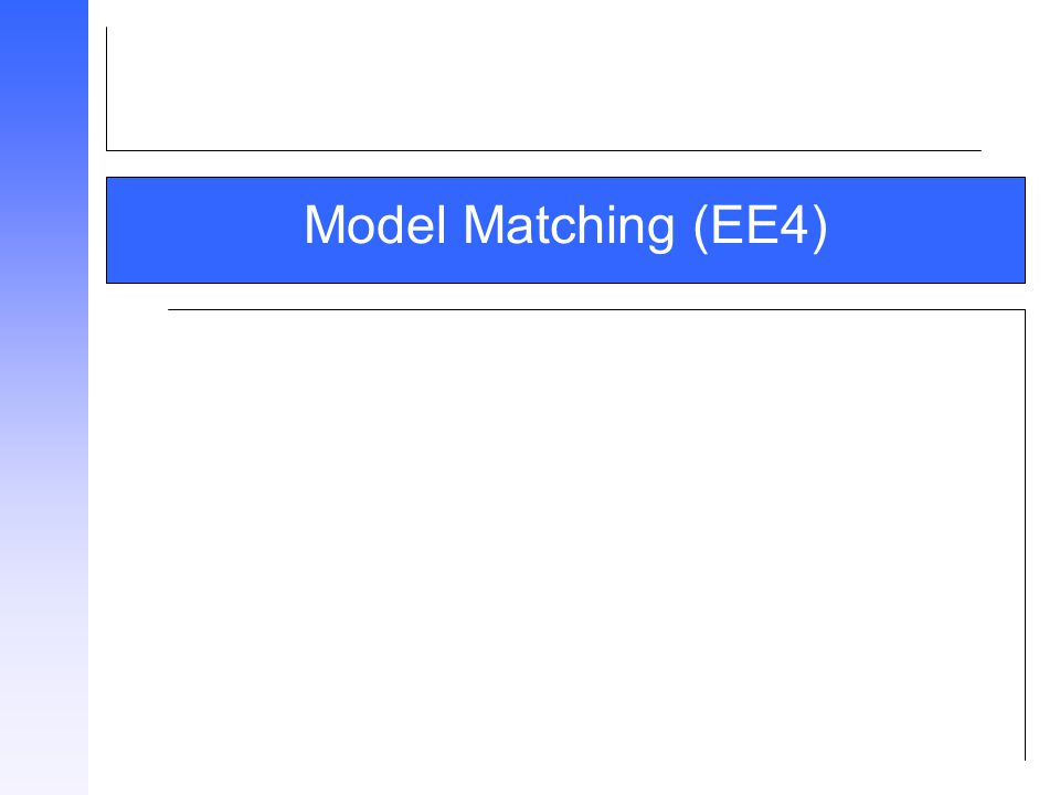 Model Matching (EE4)