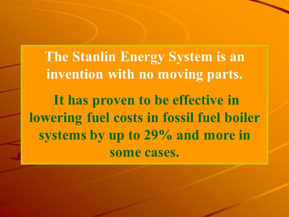 The Stanlin Energy System is an invention with no moving parts.
