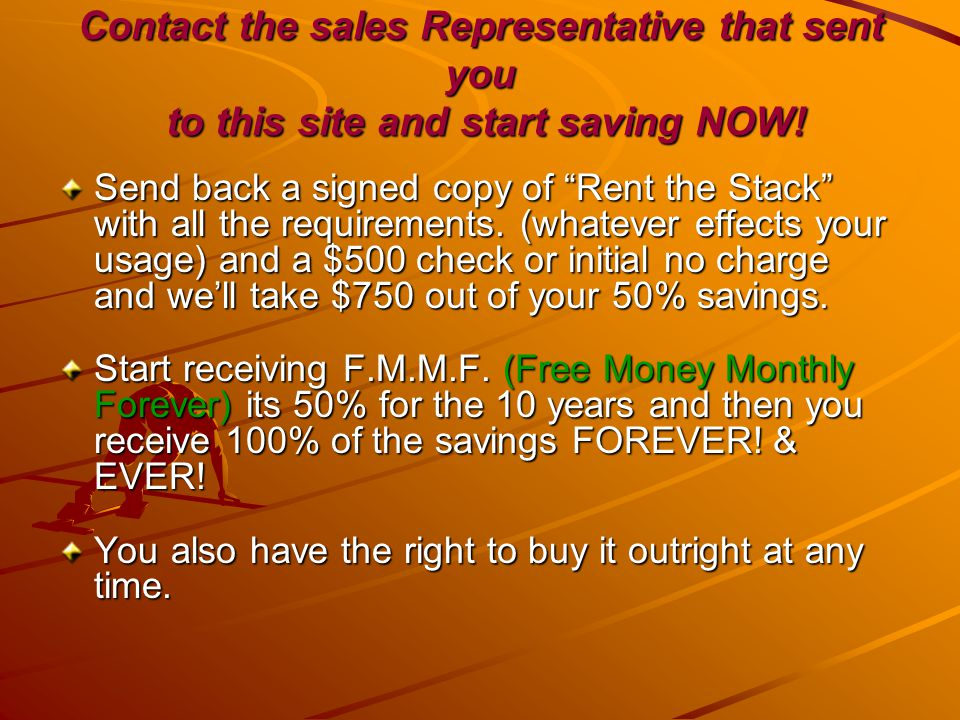Contact the sales Representative that sent you to this site and start saving NOW!