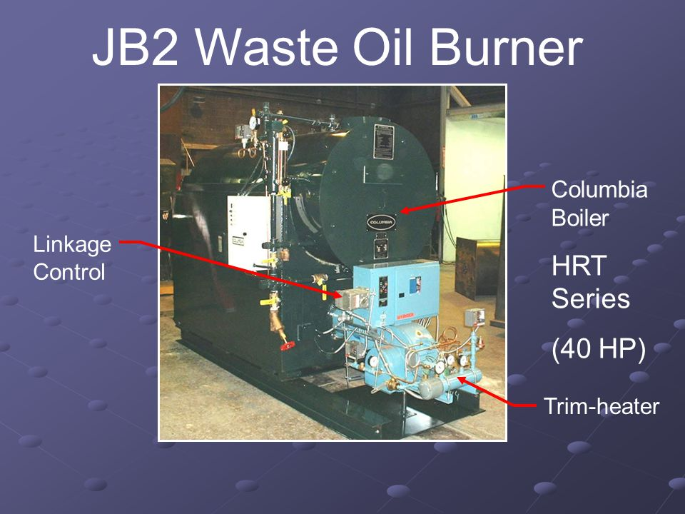 JB2 Waste Oil Burner HRT Series (40 HP) Columbia Boiler