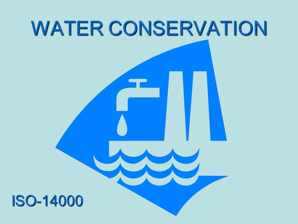 WATER CONSERVATION ISO-14000