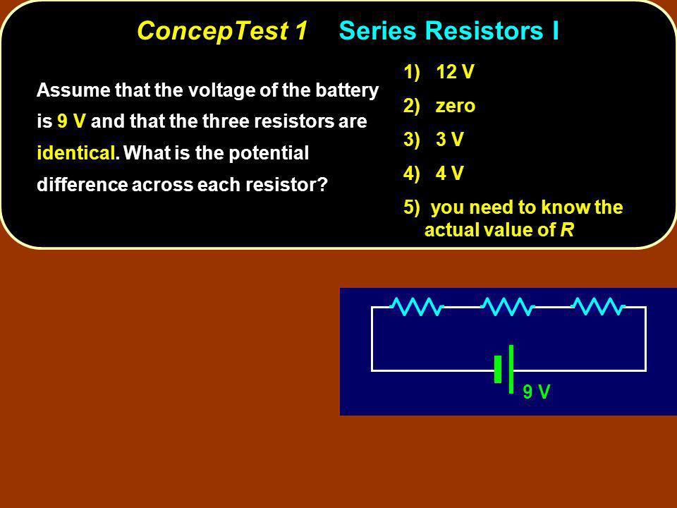 ConcepTest 1 Series Resistors I