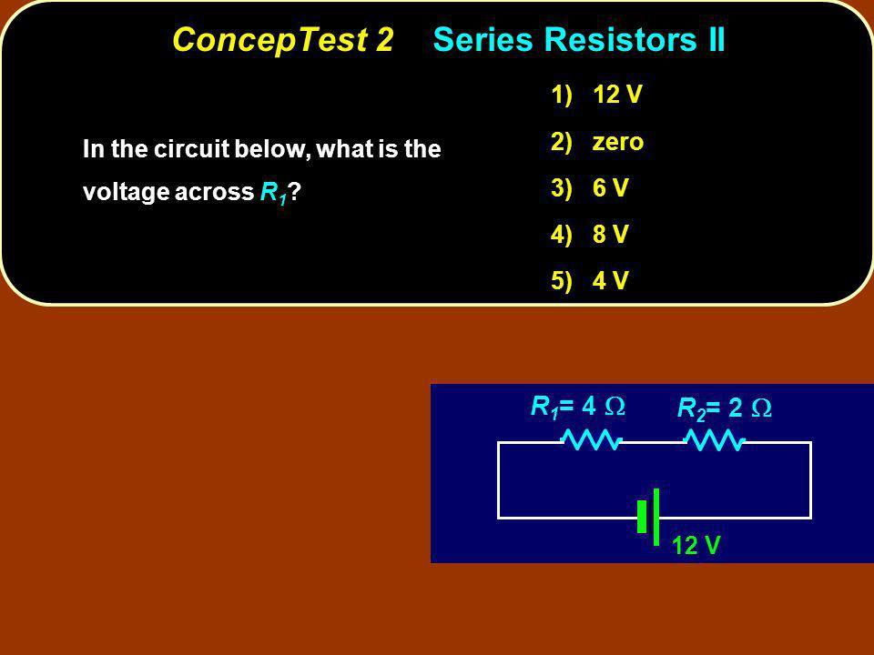 ConcepTest 2 Series Resistors II