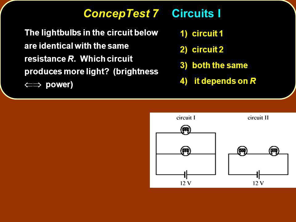 ConcepTest 7 Circuits I