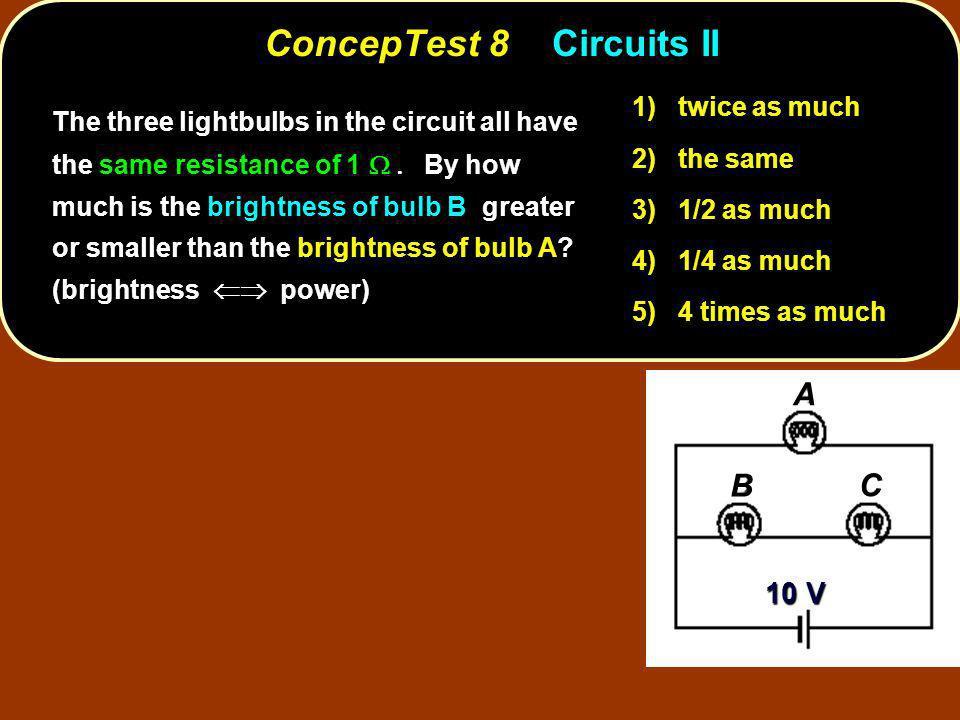 ConcepTest 8 Circuits II