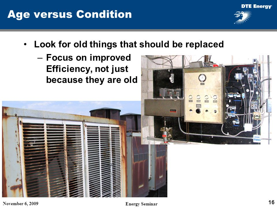 Age versus Condition Look for old things that should be replaced