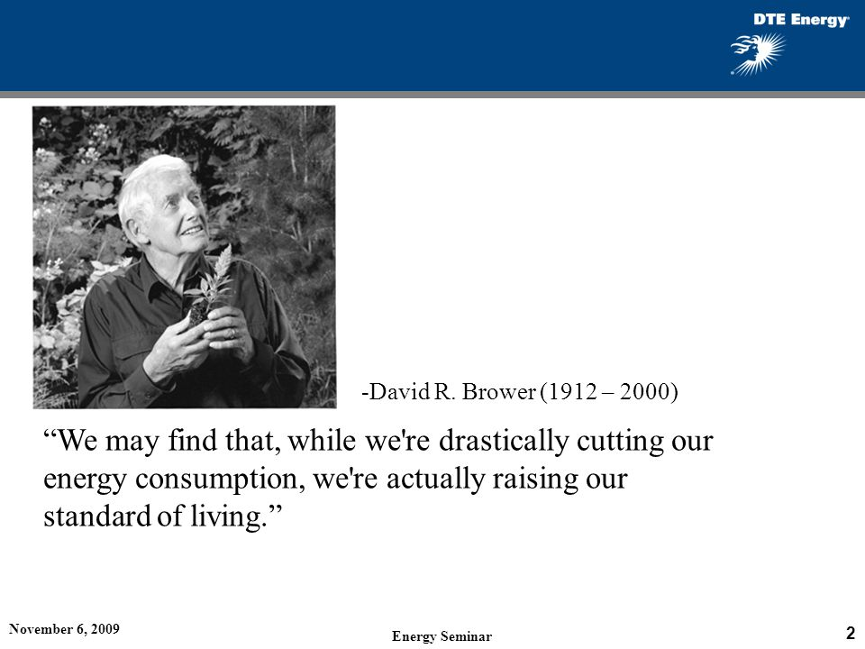-David R. Brower (1912 – 2000)