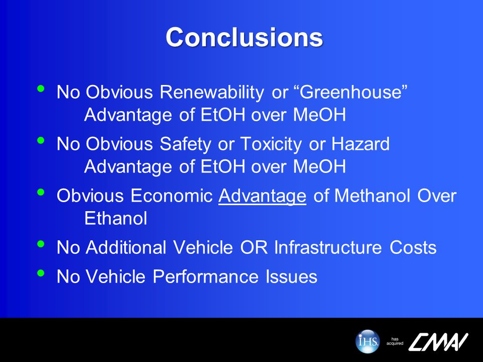 Conclusions No Obvious Renewability or Greenhouse Advantage of EtOH over MeOH.
