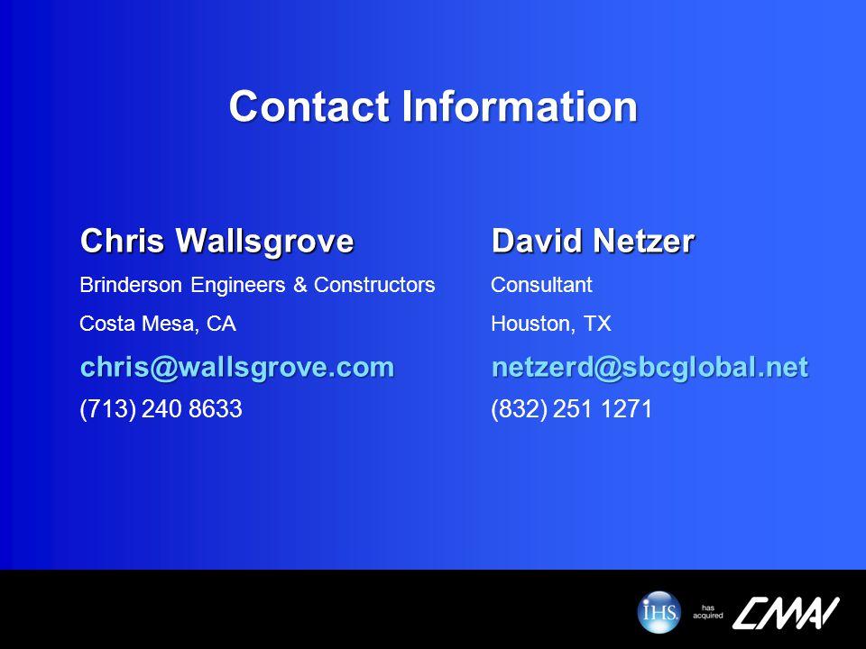 Contact Information Chris Wallsgrove David Netzer. Brinderson Engineers & Constructors Consultant.
