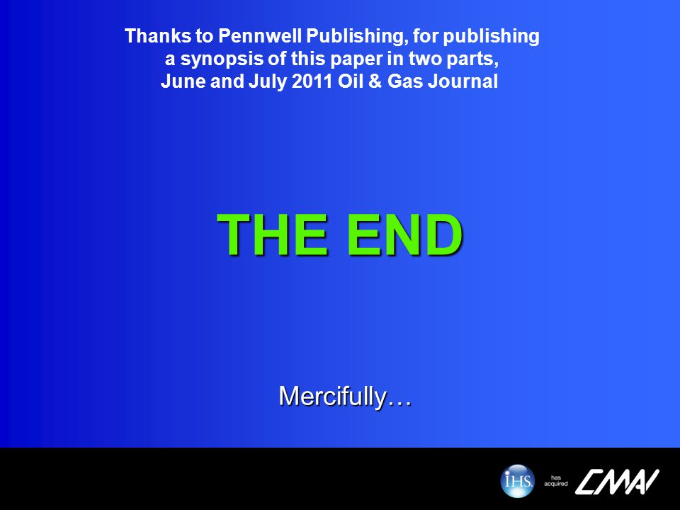 THE END Mercifully… Thanks to Pennwell Publishing, for publishing