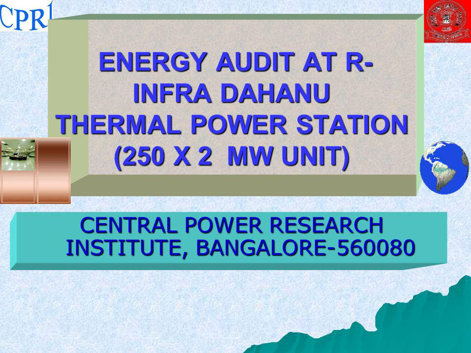 ENERGY AUDIT AT R-INFRA DAHANU THERMAL POWER STATION (250 X 2 MW UNIT)