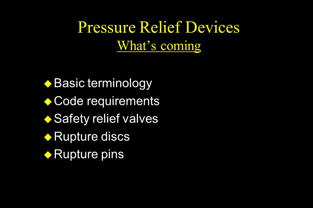 Pressure Relief Devices What's coming