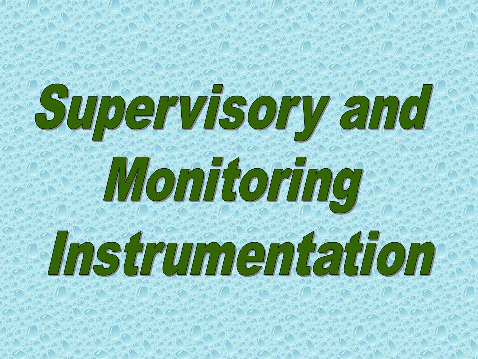 Supervisory and Monitoring Instrumentation