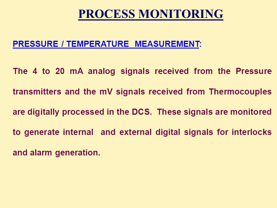 PROCESS MONITORING PRESSURE / TEMPERATURE MEASUREMENT: