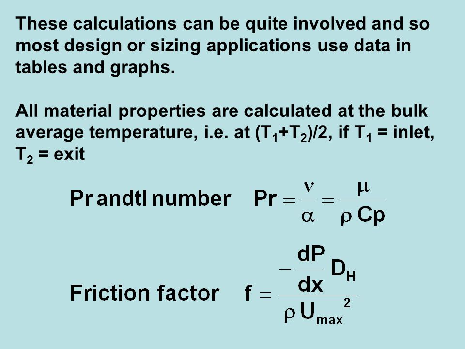 These calculations can be quite involved and so most design or sizing applications use data in tables and graphs.